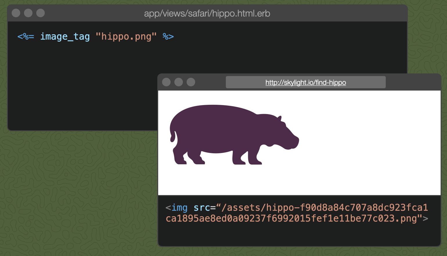 "A template, reading `<%= image_tag ""hippo.png"" %>` and the resulting image source, reading <img src=""/assets/hippo-f90d8a8....png"">"