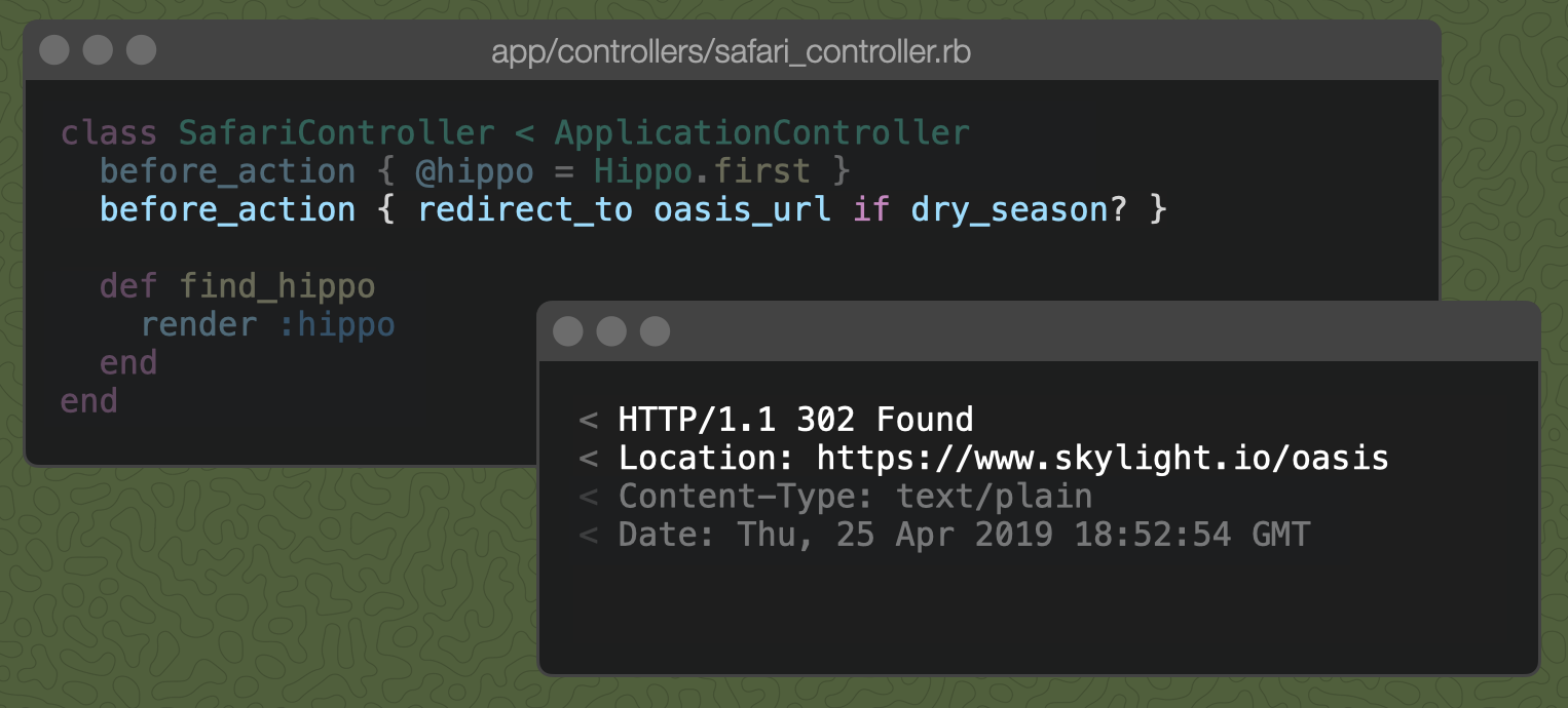 A Rails controller action with before_action { redirect_to oasis_url if dry_season? } and the resulting 302 Found response.